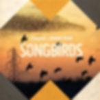 SONGBIRDS.jpg
