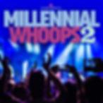 MILLENNIAL WHOOPS 2.jpg
