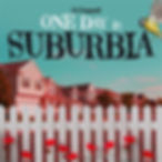 ONE DAY IN SUBURBIA.jpg