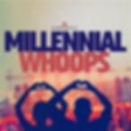 MILLENNIAL WHOOPS.jpg