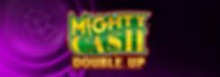 Top Banner_Mighty Cash Double Up.png
