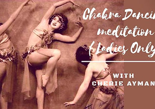 Chakra Dancing Meditation (Ladies Only)