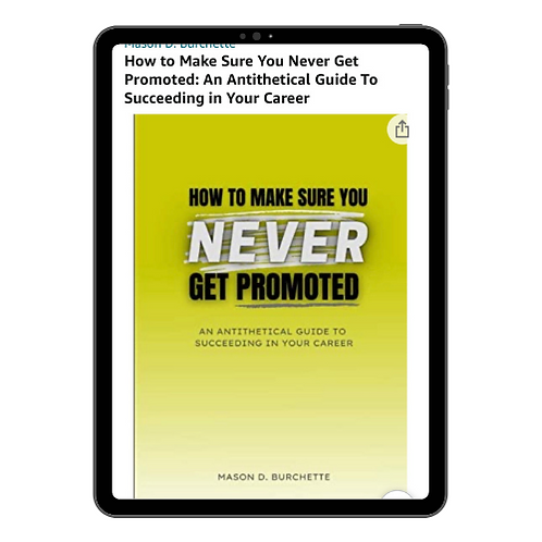 How to Make Sure You Never Get Promoted -eBook