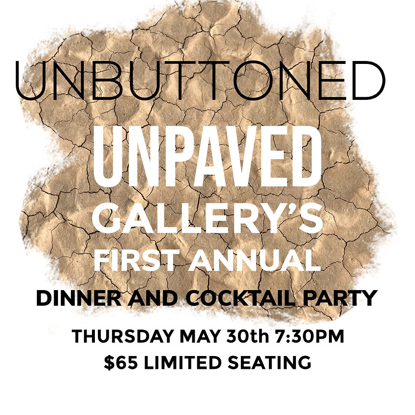 Unpaved Gallery Unbuttoned dinner and cocktail party