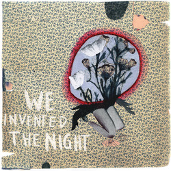 We Invented The Night