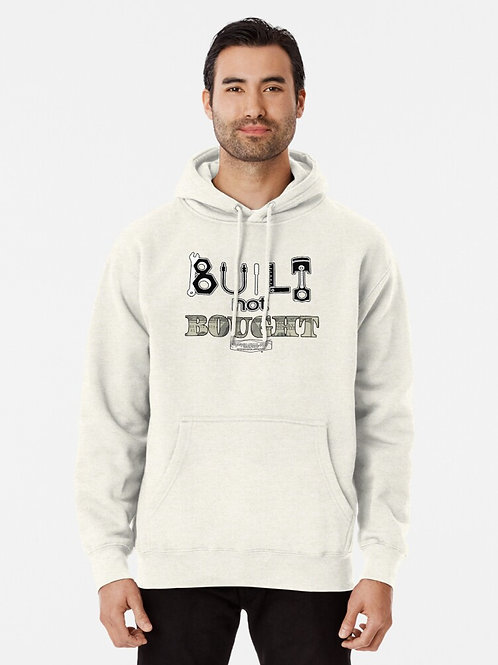 Built Not Bought Hooded Sweatshirt
