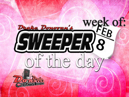 SWEEPER OF THE DAY COPY: WEEK OF 02/08/2021