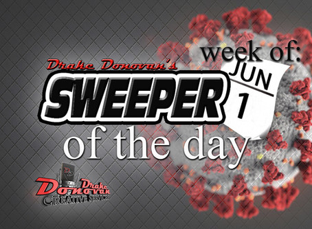 SWEEPER OF THE DAY COPY: WEEK OF 06/01/2020