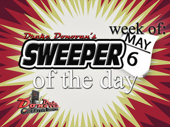 SWEEPER OF THE DAY COPY FOR WEEK OF 05/06/2019