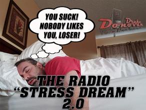"The Radio ""Stress Dream"" 2.0"