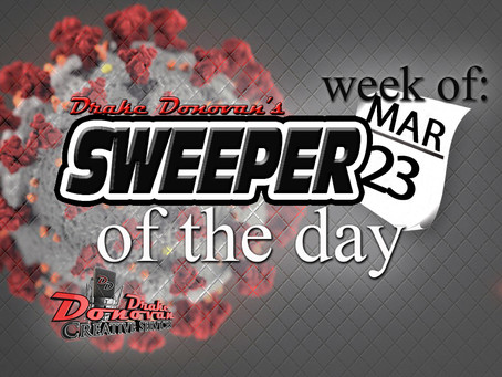 SWEEPER OF THE DAY COPY: WEEK OF 03/23/2020