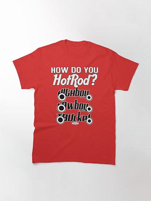 How Do You Hotrod? T-Shirt