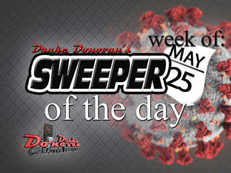 SWEEPER OF THE DAY COPY: WEEK OF 05/25/2020