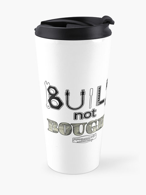 Built Not Bought Travel Mug