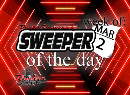 SWEEPER OF THE DAY COPY: WEEK OF 03/02/2020