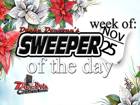 SWEEPER OF THE DAY COPY FOR THE WEEK OF 11/25/19