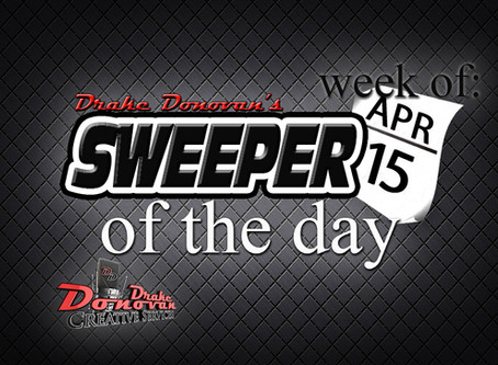 SWEEPER OF THE DAY COPY FOR WEEK OF 04/15/2019