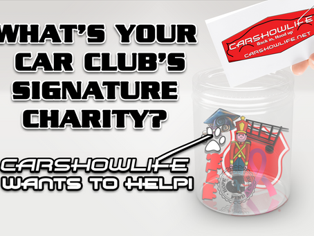 What Is Your Car Club's Signature Charity? Car Show Life Wants To Help Out!