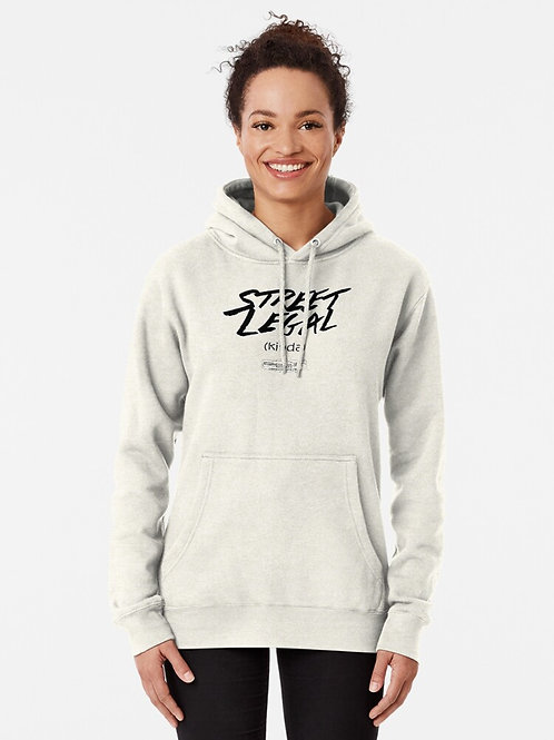 Street Legal (Kinda) Hooded Sweatshirt