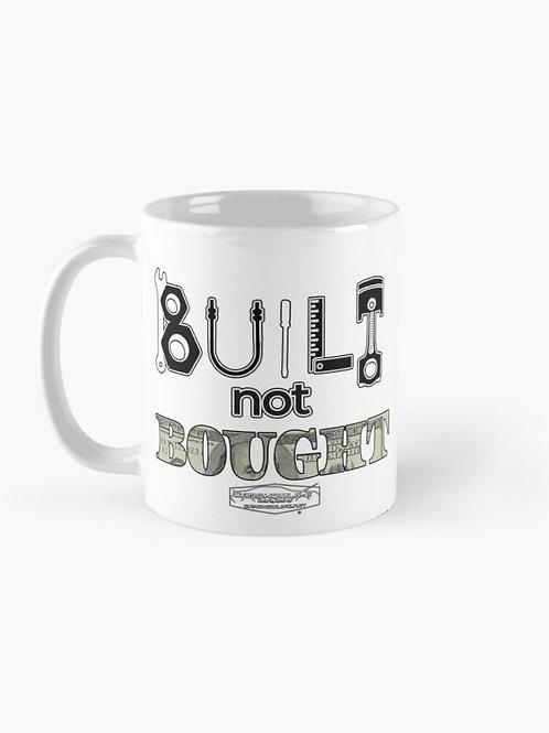 Built Not Bought Mug