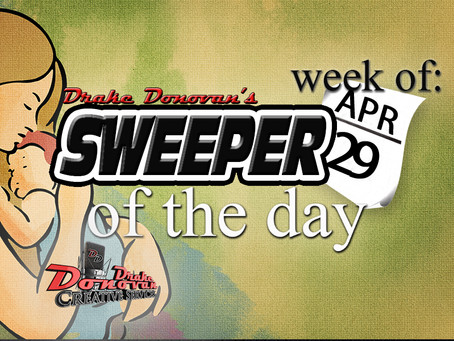 SWEEPER OF THE DAY COPY FOR WEEK OF 04/29/2019