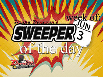 SWEEPER OF THE DAY COPY FOR WEEK OF 06/03/2019