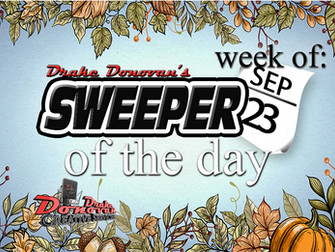 SWEEPER OF THE DAY COPY FOR WEEK OF 09/23/2019
