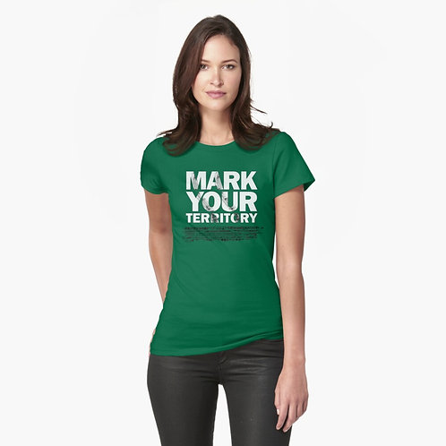 Mark Your Territory Ladies Fitted T-Shirt