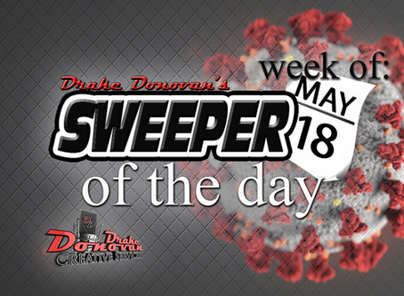 SWEEPER OF THE DAY COPY: WEEK OF 05/18/2020