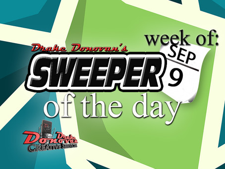 SWEEPER OF THE DAY COPY FOR WEEK OF 09/09/2019
