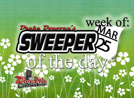 SWEEPER OF THE DAY COPY FOR WEEK OF 03/25/2019