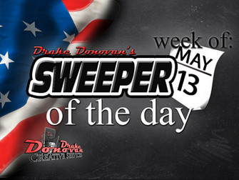 SWEEPER OF THE DAY COPY FOR WEEK OF 05/13/2019