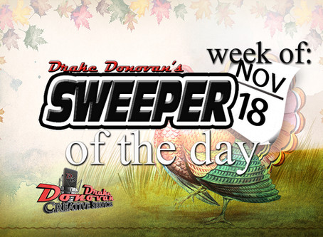 SWEEPER OF THE DAY COPY FOR THE WEEK OF 11/18/19