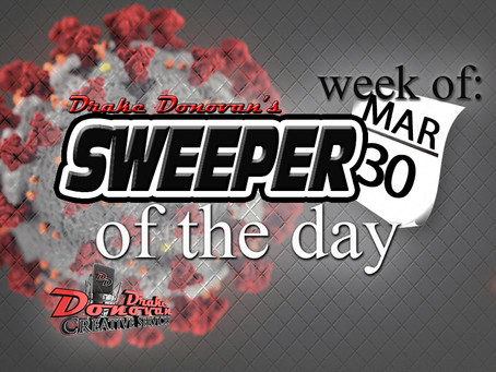 SWEEPER OF THE DAY COPY: WEEK OF 03/30/2020