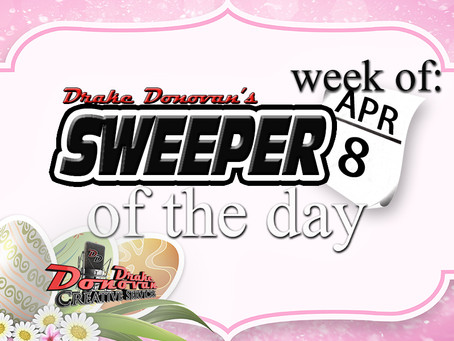 SWEEPER OF THE DAY COPY FOR WEEK OF 04/08/2019