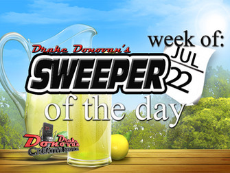 SWEEPER OF THE DAY COPY FOR WEEK OF 07/22/2019