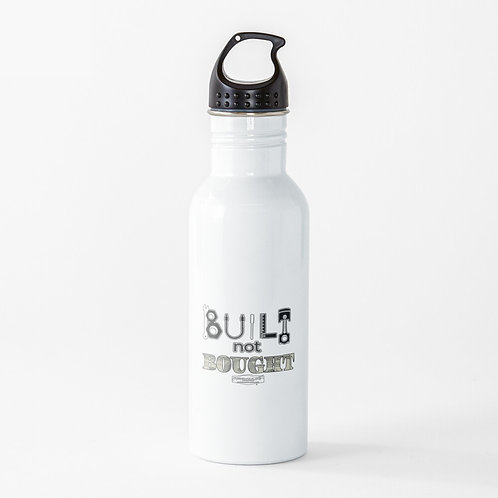 Built Not Bought Water Bottle