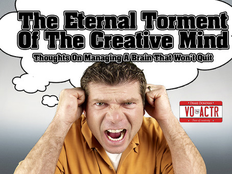 The Eternal Torment Of The Creative Mind