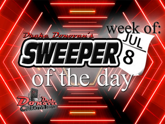 SWEEPER OF THE DAY COPY FOR WEEK OF 07/08/2019