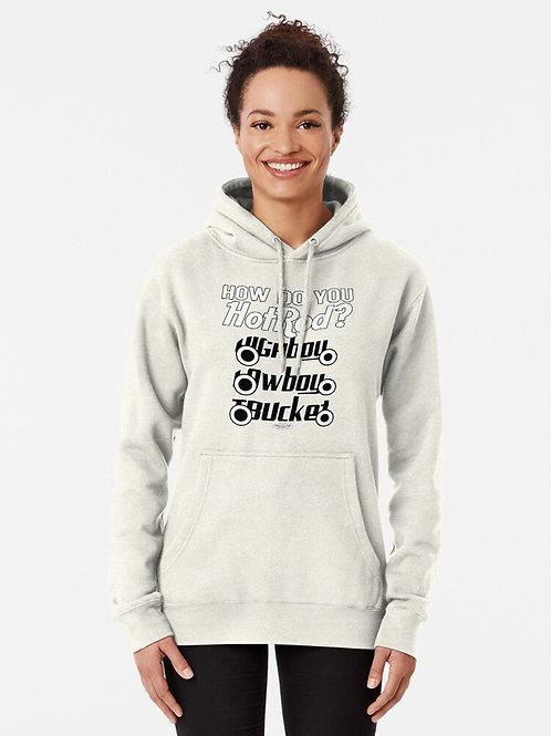 How Do You Hotrod? Hooded Sweatshirt
