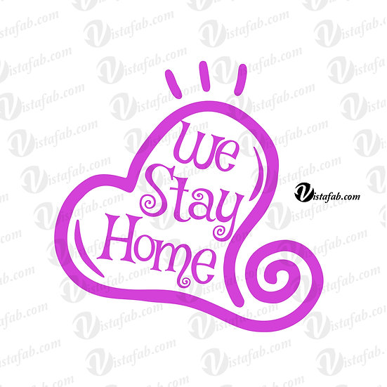 We Stay Home Heart - INSTANT DOWNLOAD