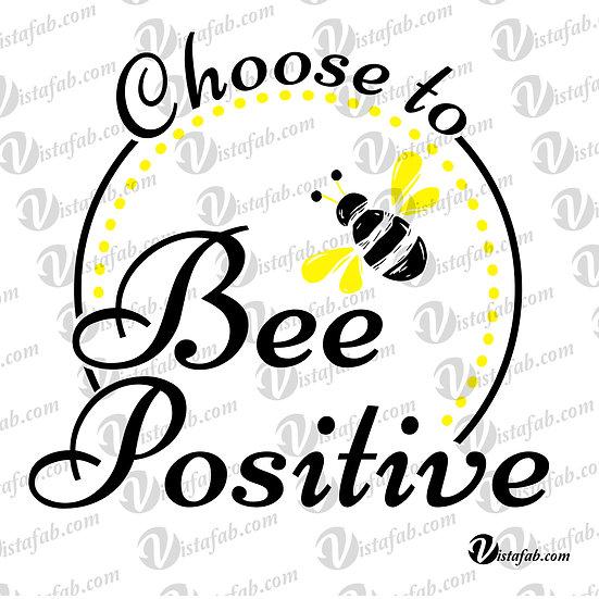 Bee Positive - INSTANT DOWNLOAD