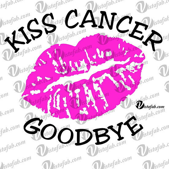 Kiss Cancer Goodbye - INSTANT DOWNLOAD