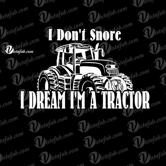 I Don't Snore Tractor - INSTANT DOWNLOAD