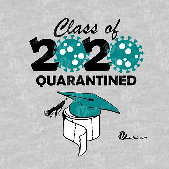Class of 2020 Quarantined - INSTANT DOWNLOAD