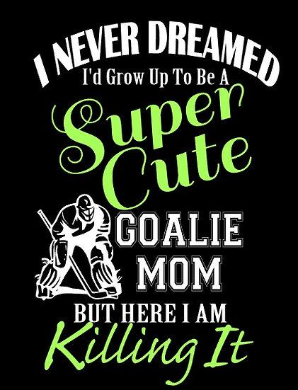 Super Cute Goalie Mom