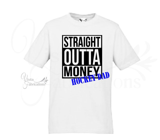 Straight Outta Money - Hockey Dad