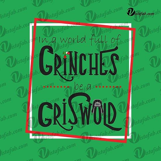Grinches be a Griswold - INSTANT DOWNLOAD