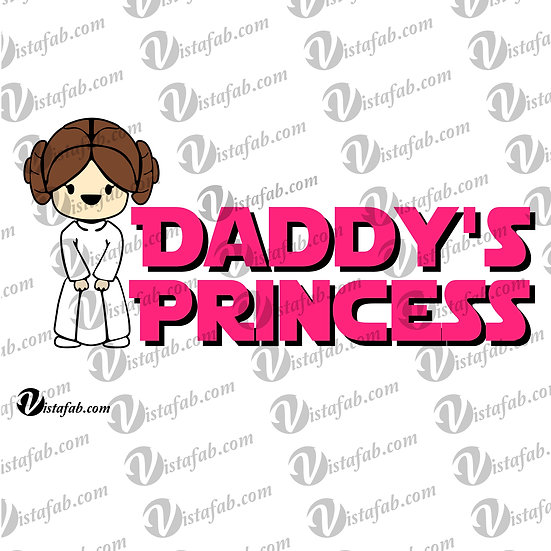 Daddy's Princess Leia- INSTANT DOWNLOAD