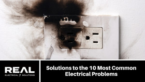 Solutions to the 10 Most Common Electrical Problems